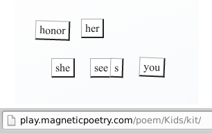 Magnetic Poetry honor her